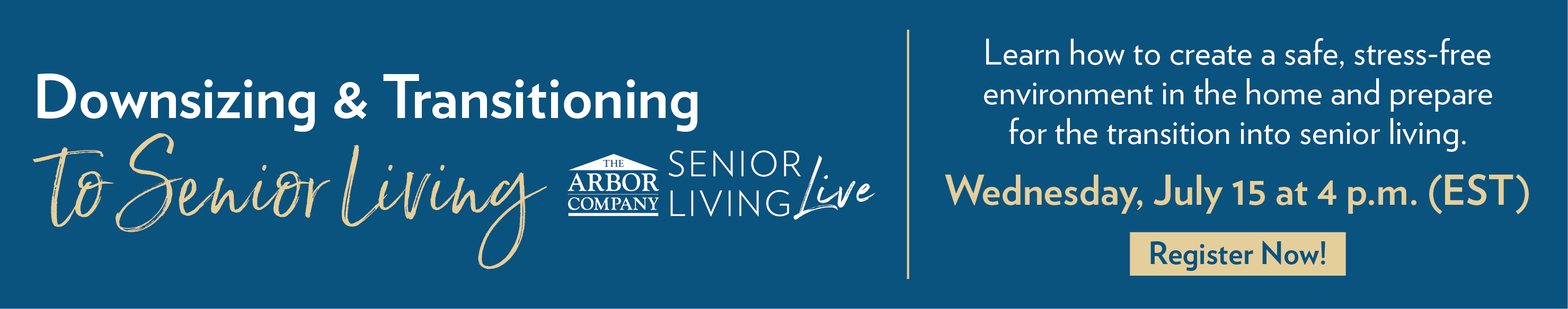 20-ABR-0608 - Webinar - Senior Living LIVE! Downsizing and Transitioning to Senior Living - Sign up Call to Action banner-1