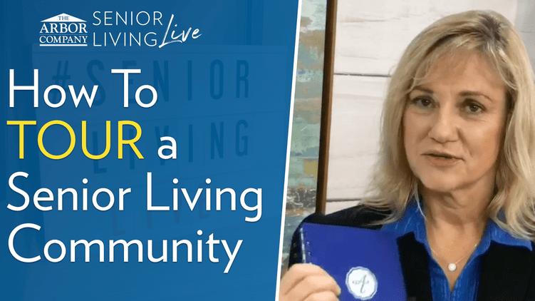 Senior Living LIVE: How to Tour a Senior Living Community